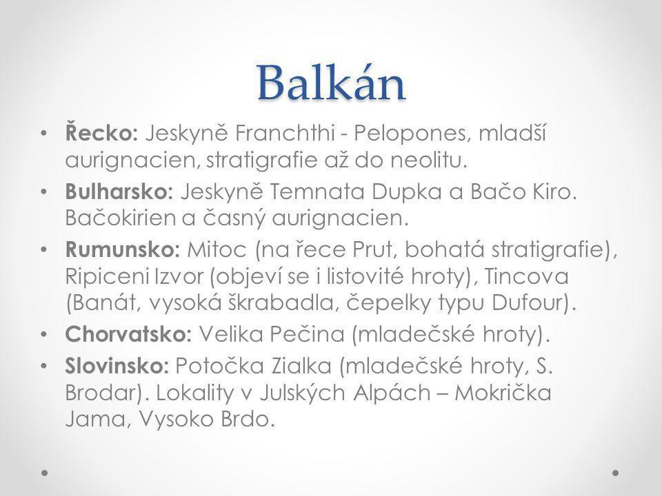 Balkán Řecko: Jeskyně Franchthi - Pelopones, mladší aurignacien, stratigrafie až do neolitu.