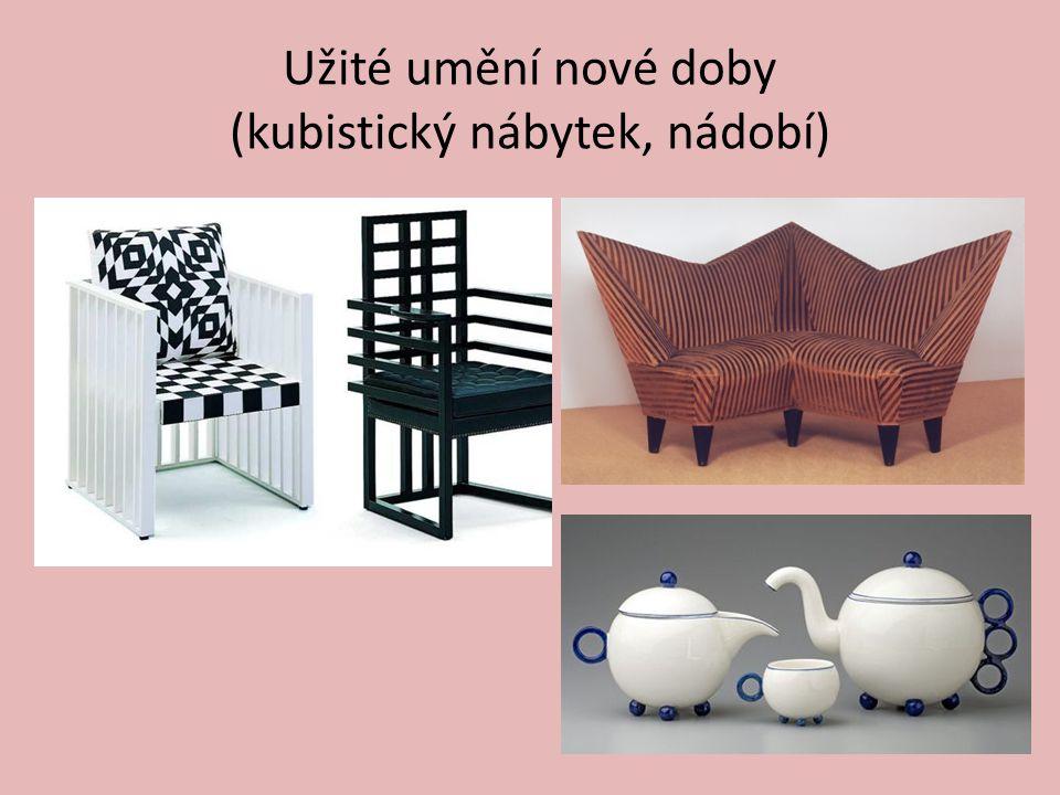 Užité umění nové doby (kubistický nábytek, nádobí)