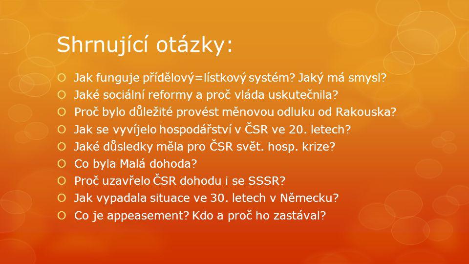 Shrnující otázky: Jak funguje přídělový=lístkový systém Jaký má smysl Jaké sociální reformy a proč vláda uskutečnila