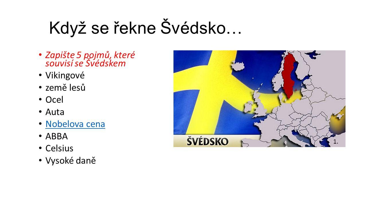 Když se řekne Švédsko… Zapište 5 pojmů, které souvisí se Švédskem