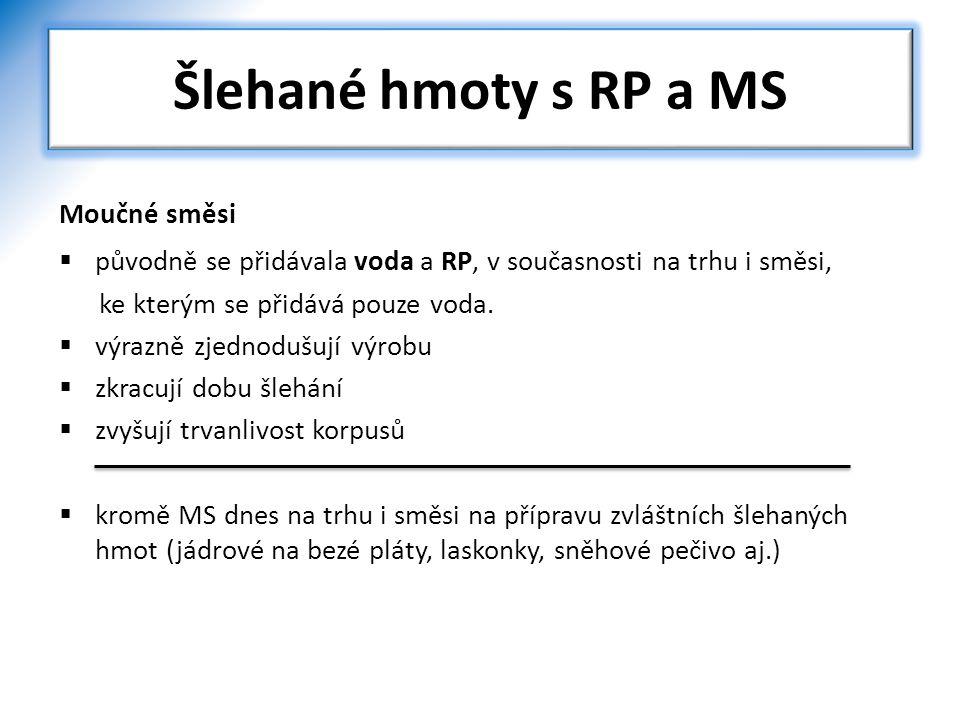 Šlehané hmoty s RP a MS Moučné směsi