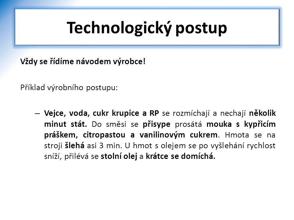 Technologický postup Vždy se řídíme návodem výrobce!