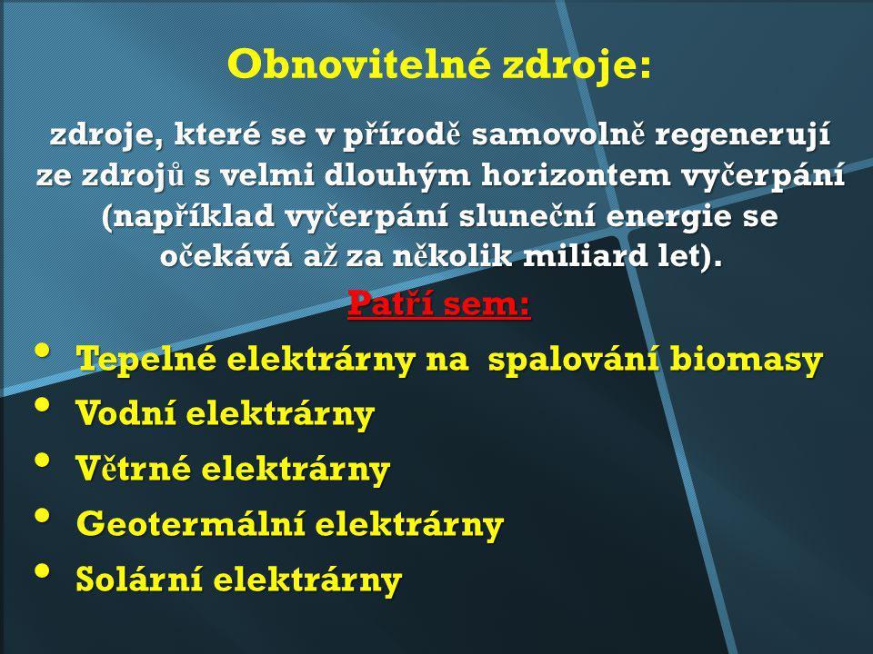 Obnovitelné zdroje: Patří sem: Tepelné elektrárny na spalování biomasy