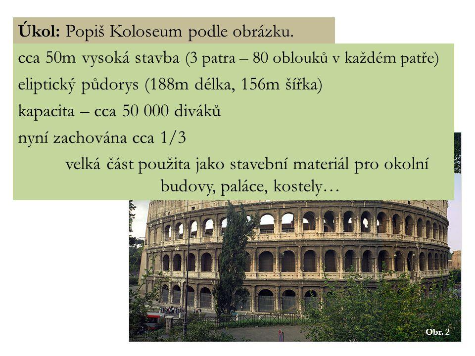 Úkol: Popiš Koloseum podle obrázku.