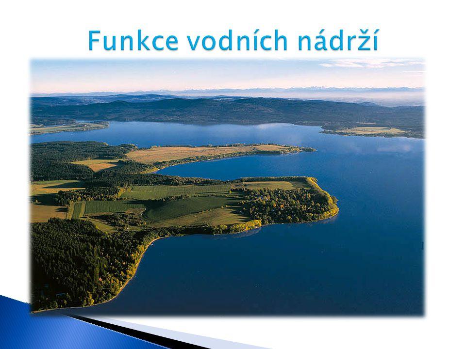 Funkce vodních nádrží zásobní funkce – zdroj vody pro různé účely: 1) pitná voda (vodárenské nádrže)
