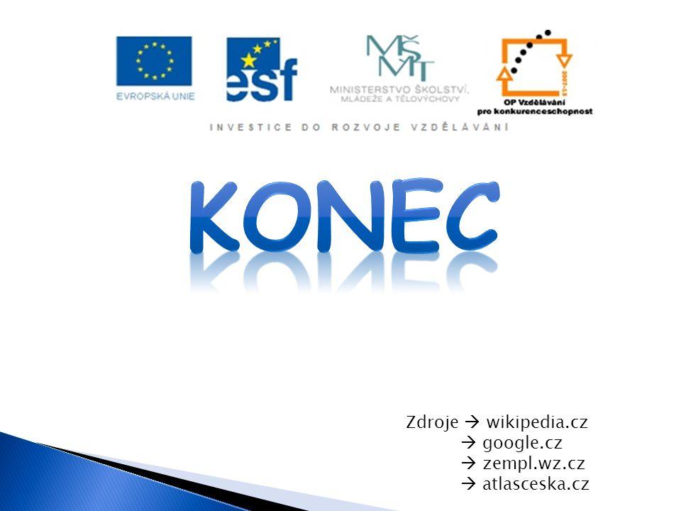 KONEC Zdroje  wikipedia.cz  google.cz  zempl.wz.cz  atlasceska.cz