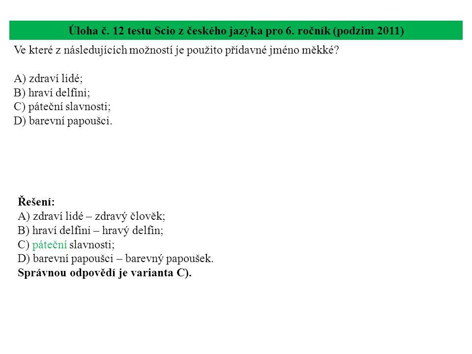 Úloha č. 12 testu Scio z českého jazyka pro 6. ročník (podzim 2011)