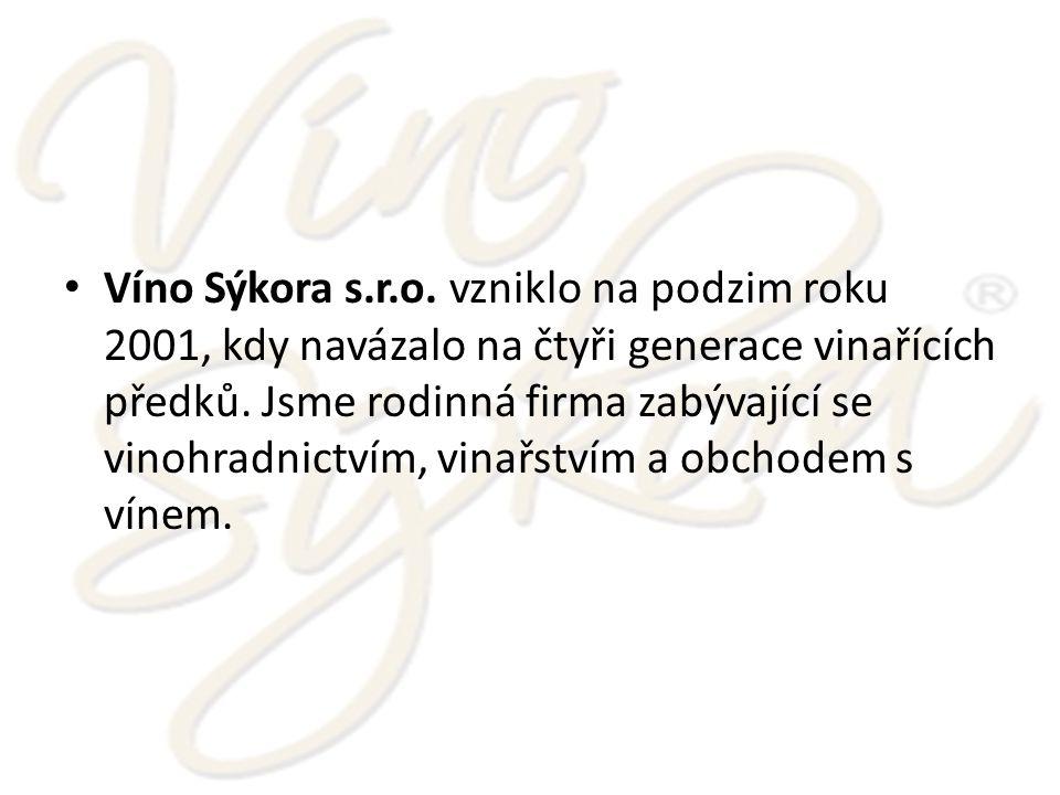 Víno Sýkora s.r.o. vzniklo na podzim roku 2001, kdy navázalo na čtyři generace vinařících předků.