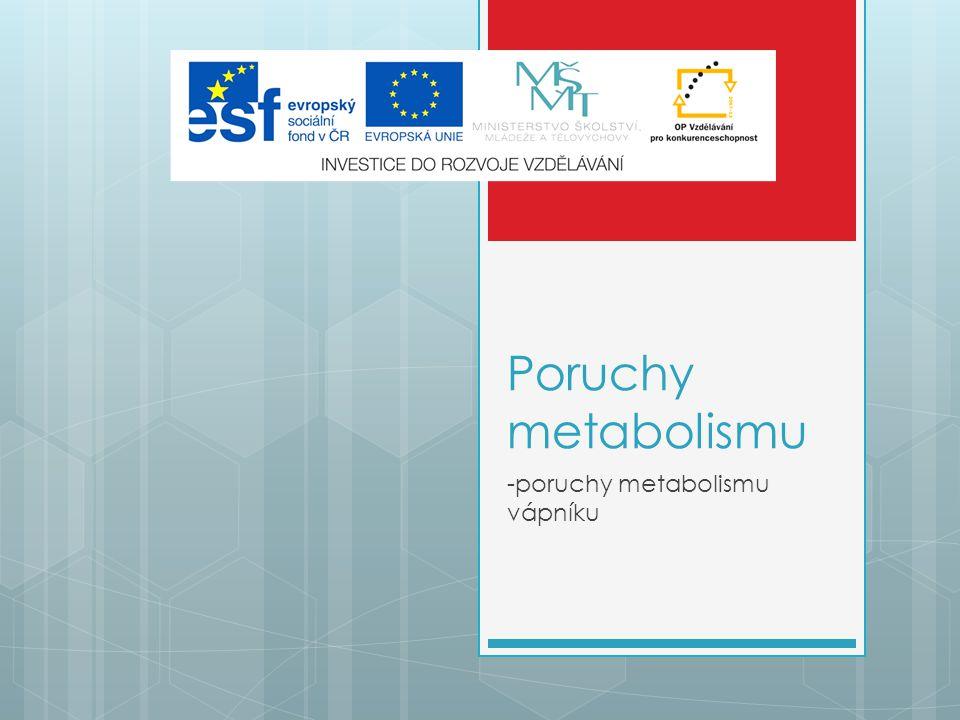 -poruchy metabolismu vápníku