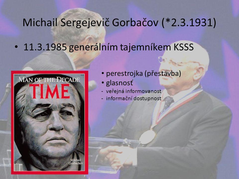 Michail Sergejevič Gorbačov (*2.3.1931)