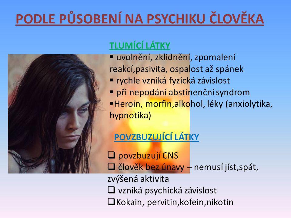 PODLE PŮSOBENÍ NA PSYCHIKU ČLOVĚKA