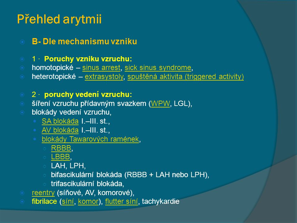 Přehled arytmii B- Dle mechanismu vzniku 1 · Poruchy vzniku vzruchu: