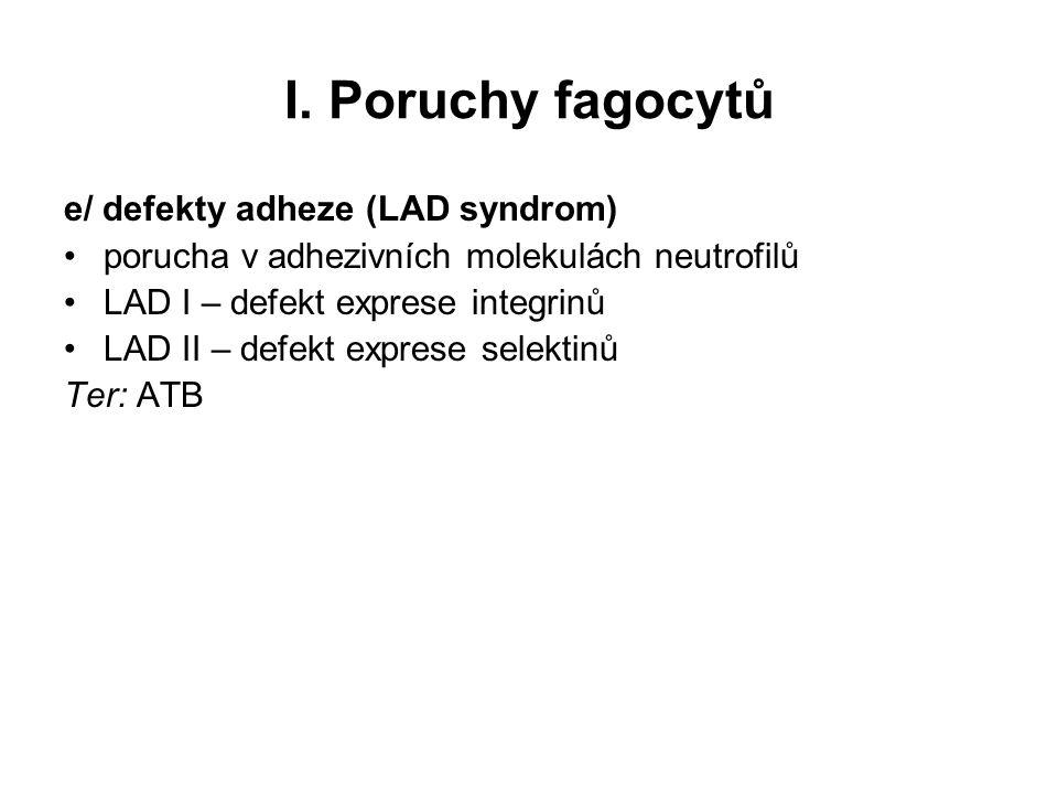 I. Poruchy fagocytů e/ defekty adheze (LAD syndrom)