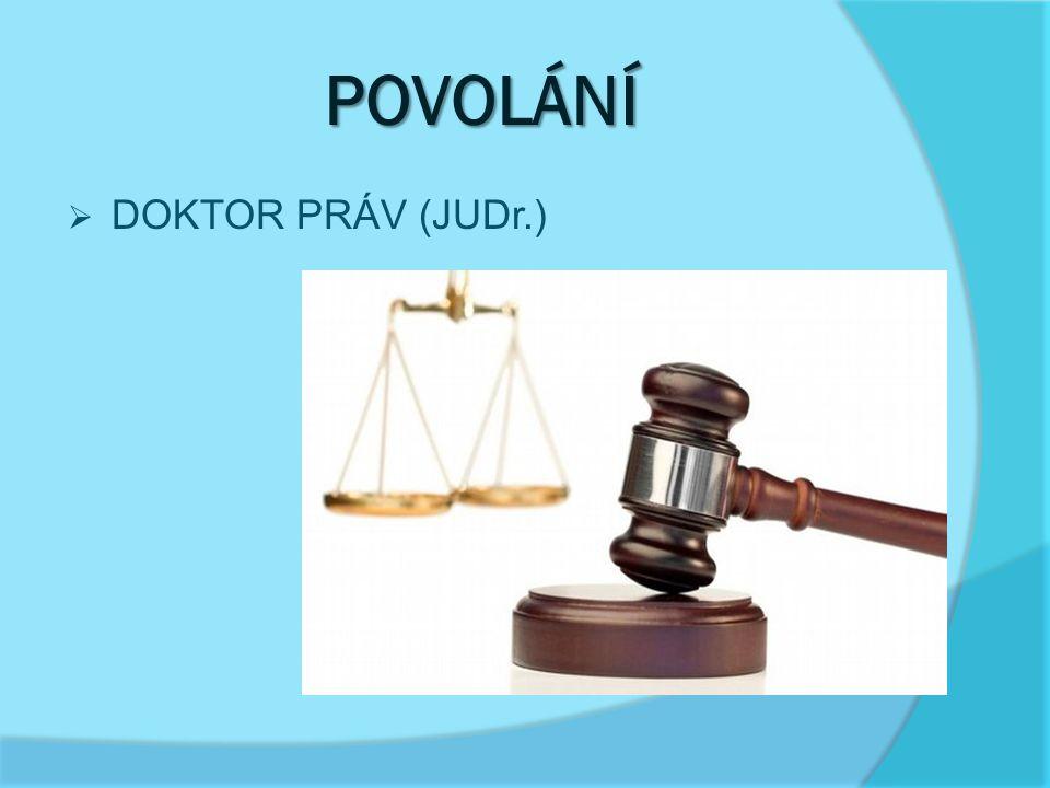 POVOLÁNÍ DOKTOR PRÁV (JUDr.)