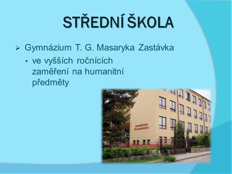 STŘEDNÍ ŠKOLA Gymnázium T. G. Masaryka Zastávka