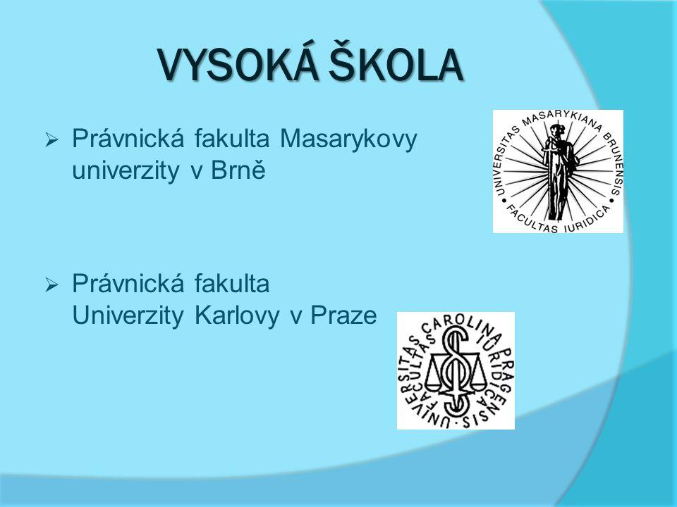 VYSOKÁ ŠKOLA Právnická fakulta Masarykovy univerzity v Brně