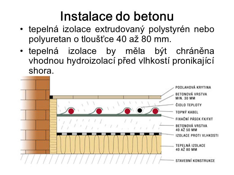 Instalace do betonu tepelná izolace extrudovaný polystyrén nebo polyuretan o tloušťce 40 až 80 mm.