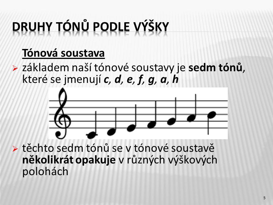 Druhy tónů podle výšky Tónová soustava