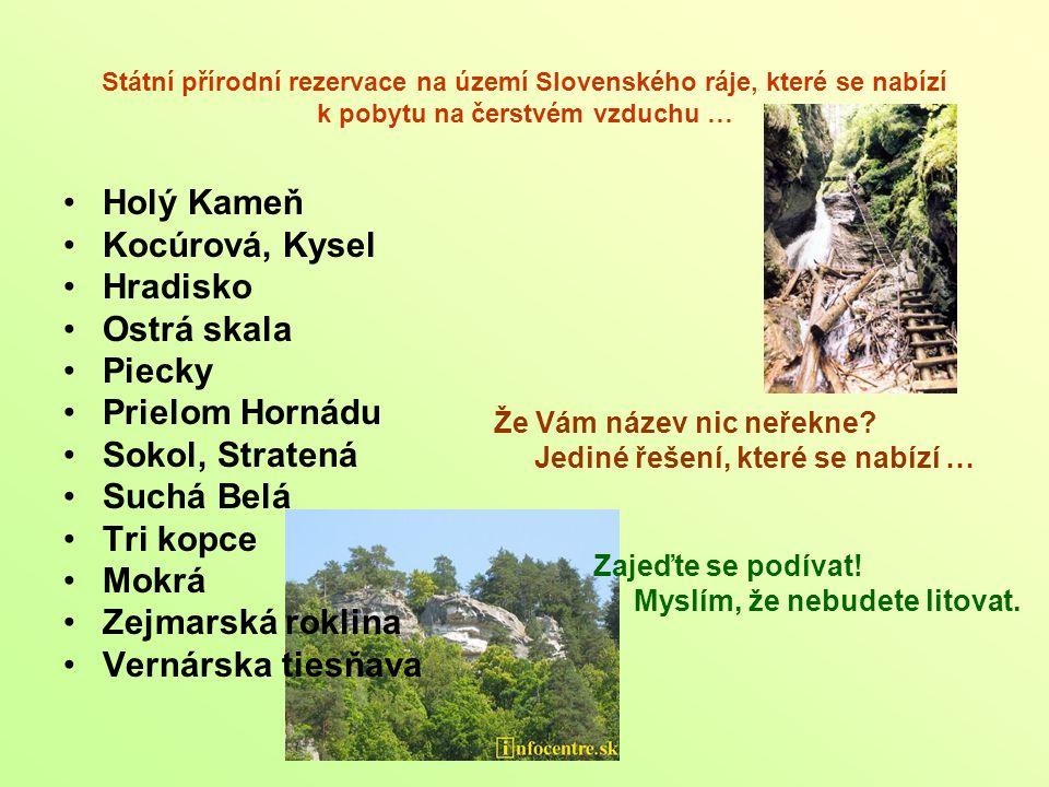 Holý Kameň Kocúrová, Kysel Hradisko Ostrá skala Piecky Prielom Hornádu