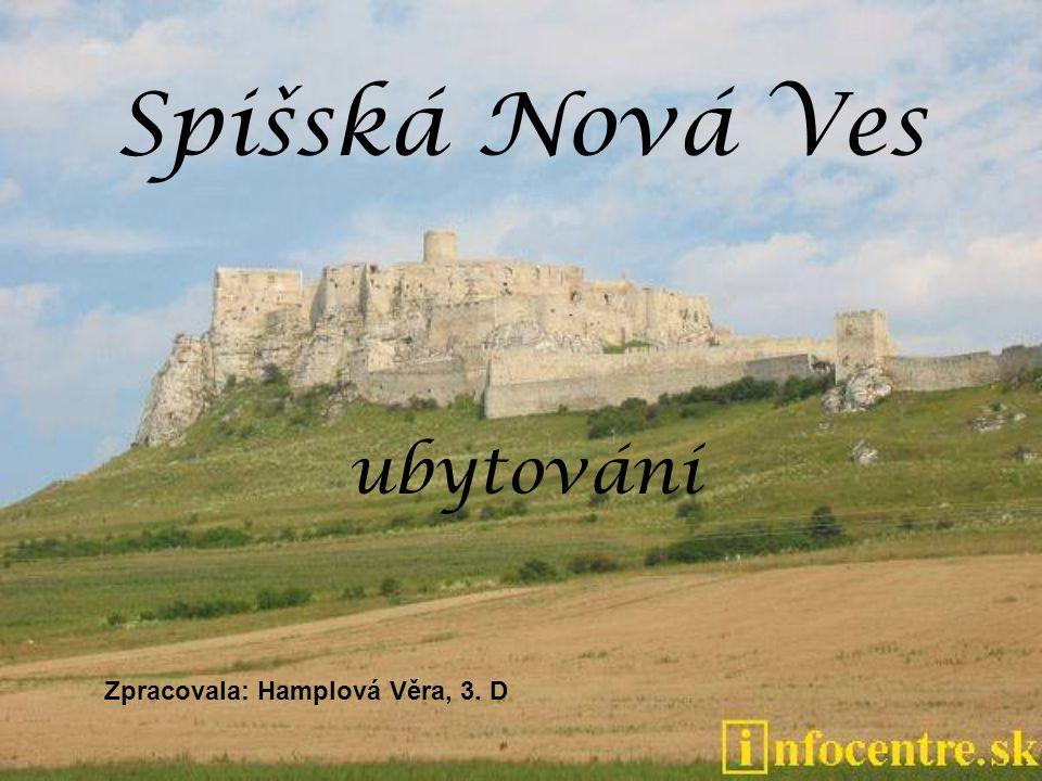 Spišská Nová Ves ubytování Zpracovala: Hamplová Věra, 3. D