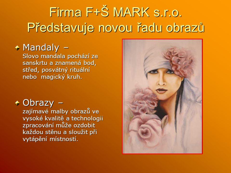 Firma F+Š MARK s.r.o. Představuje novou řadu obrazů