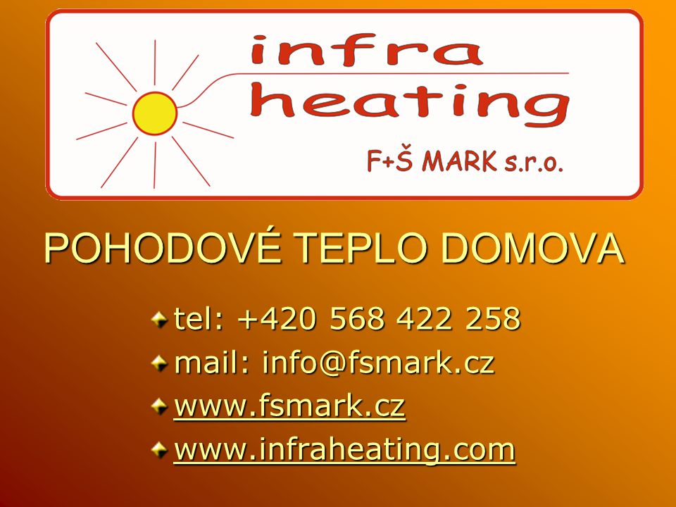 POHODOVÉ TEPLO DOMOVA tel: +420 568 422 258 mail: info@fsmark.cz