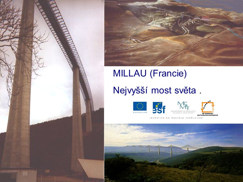 MILLAU (Francie) Nejvyšší most světa .