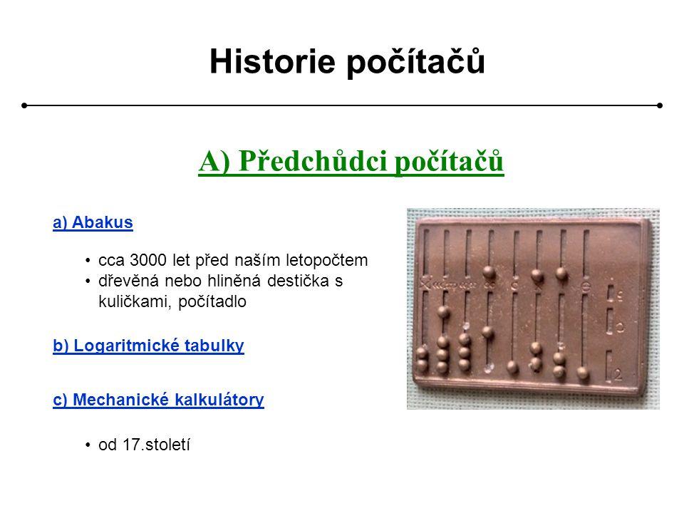 Historie počítačů A) Předchůdci počítačů a) Abakus