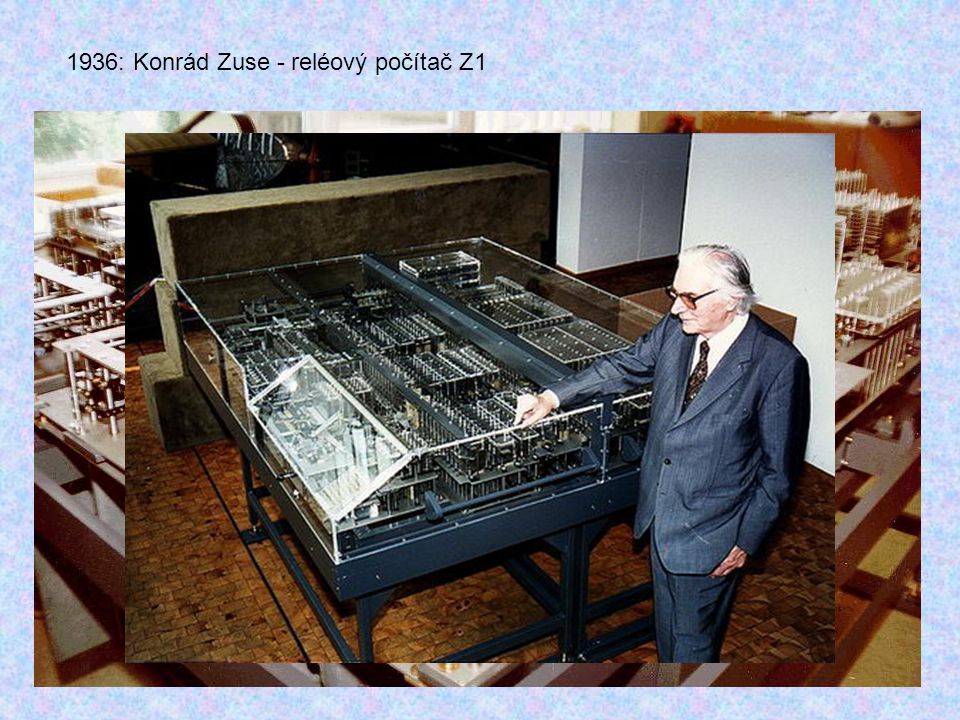1936: Konrád Zuse - reléový počítač Z1