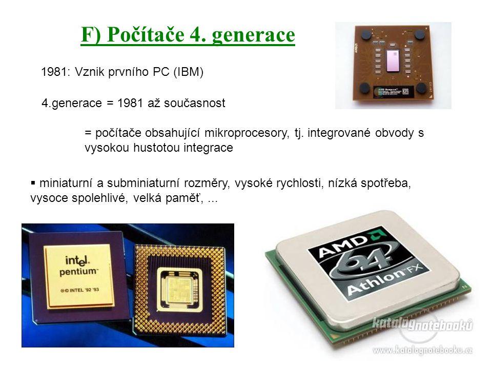 F) Počítače 4. generace 1981: Vznik prvního PC (IBM)