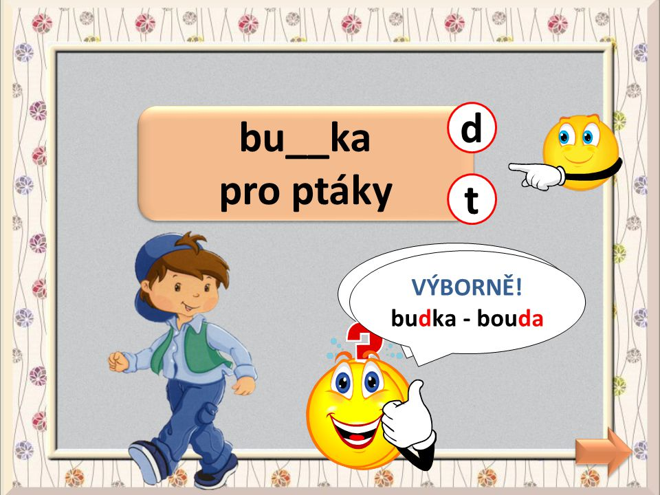 bu__ka pro ptáky d t CHYBA! budka - bouda VÝBORNĚ! budka - bouda