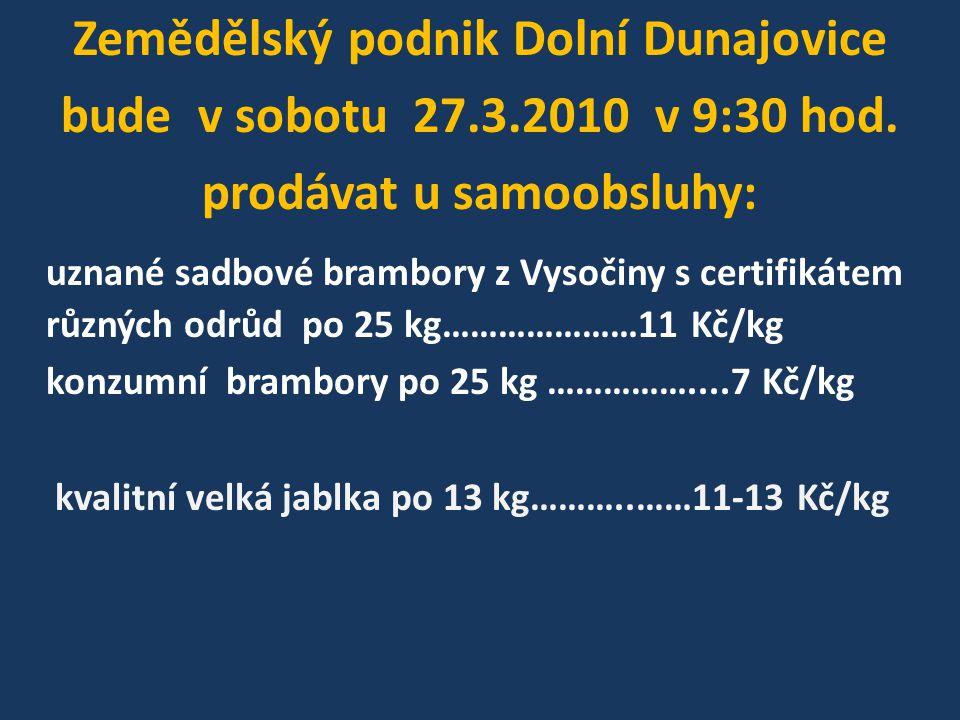 Zemědělský podnik Dolní Dunajovice prodávat u samoobsluhy: