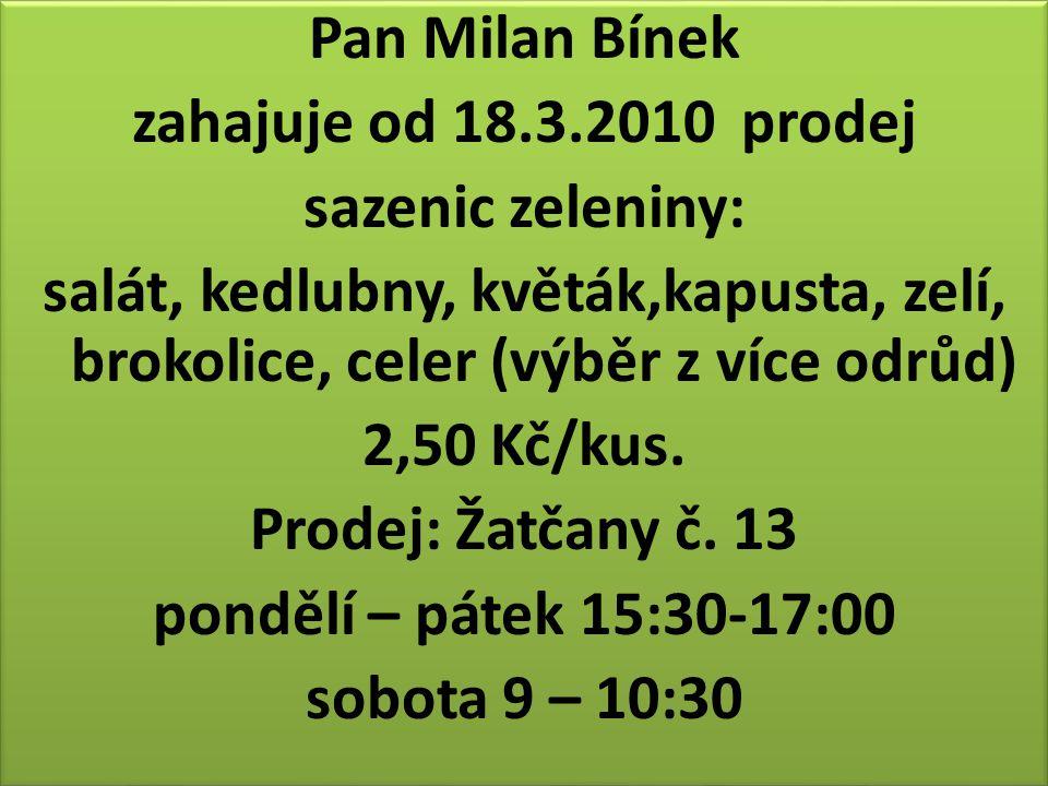 Pan Milan Bínek zahajuje od 18. 3