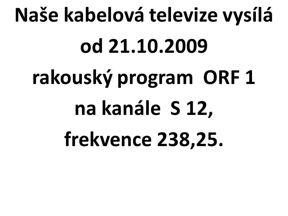 Naše kabelová televize vysílá od 21. 10