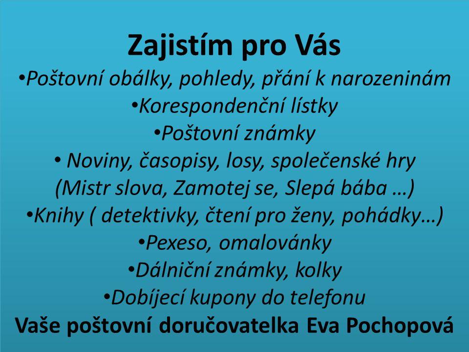 Vaše poštovní doručovatelka Eva Pochopová