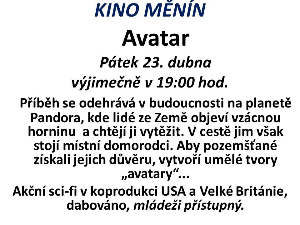 KINO MĚNÍN Avatar Pátek 23. dubna výjimečně v 19:00 hod.