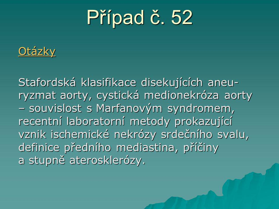 Případ č. 52 Otázky.
