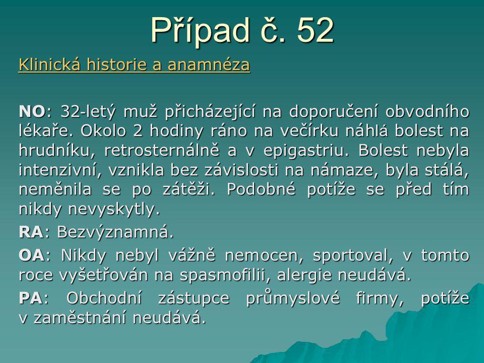Případ č. 52 Klinická historie a anamnéza