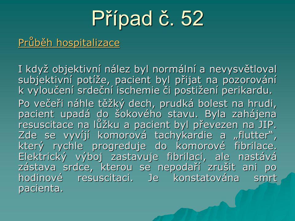 Případ č. 52 Průběh hospitalizace