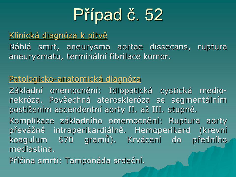 Případ č. 52 Klinická diagnóza k pitvě