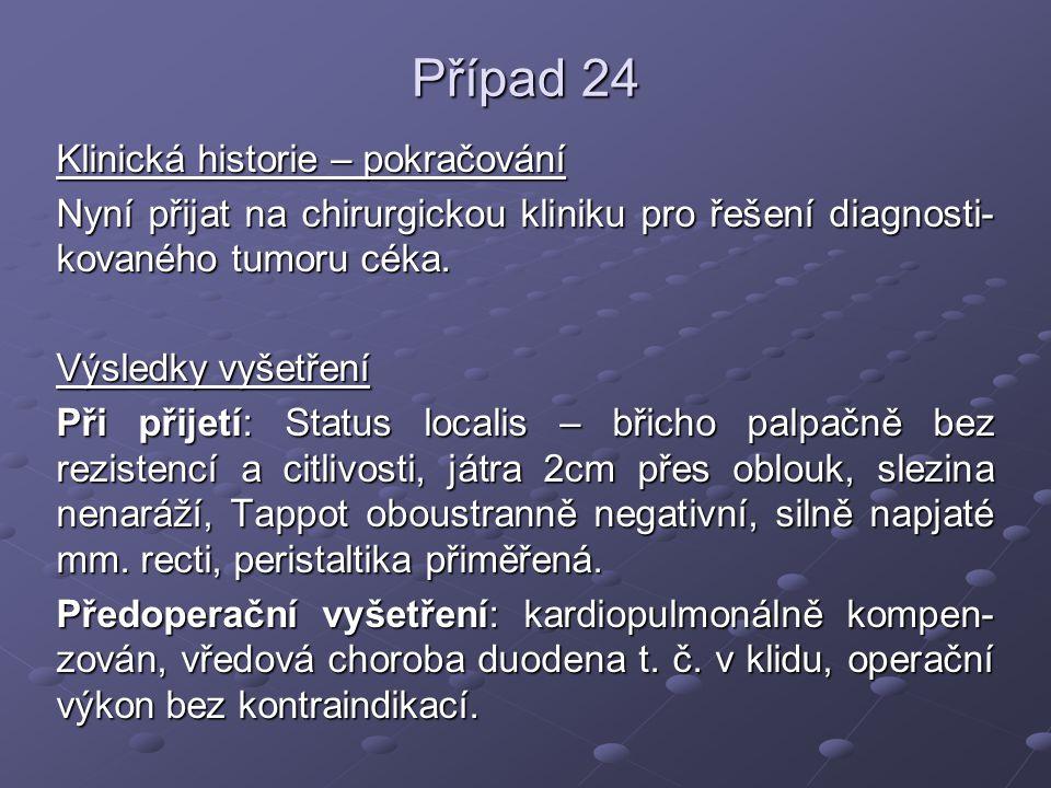 Případ 24 Klinická historie – pokračování