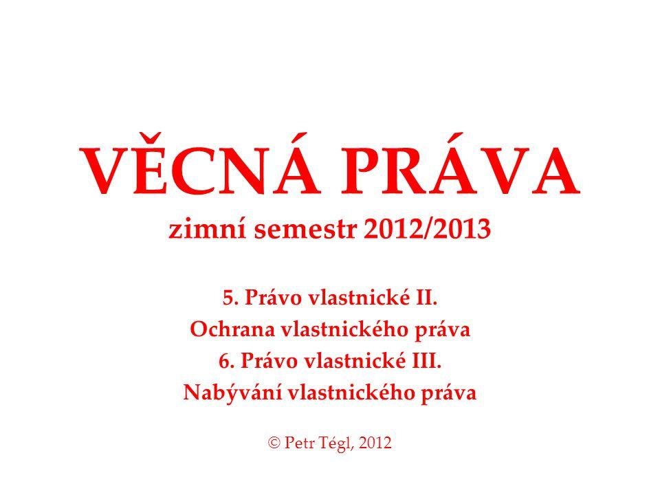 VĚCNÁ PRÁVA zimní semestr 2012/2013