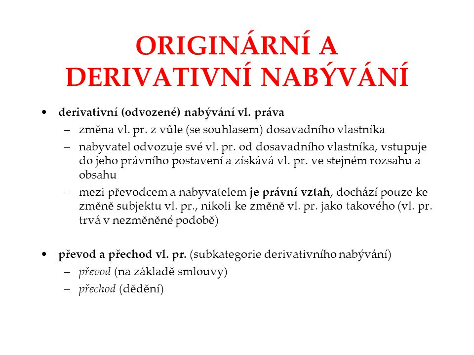 ORIGINÁRNÍ A DERIVATIVNÍ NABÝVÁNÍ
