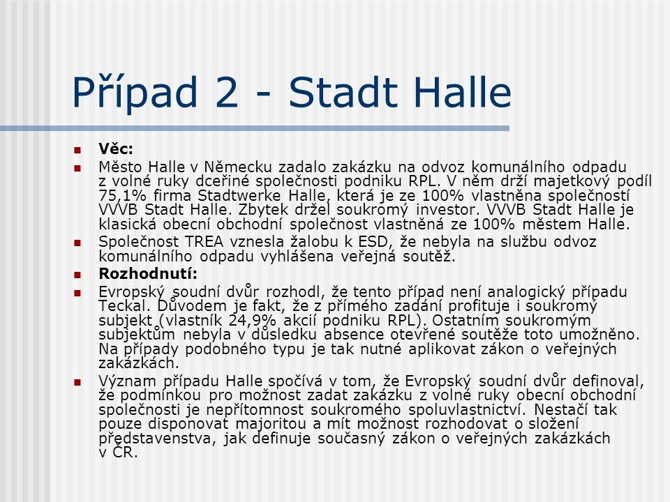 Případ 2 - Stadt Halle Věc: