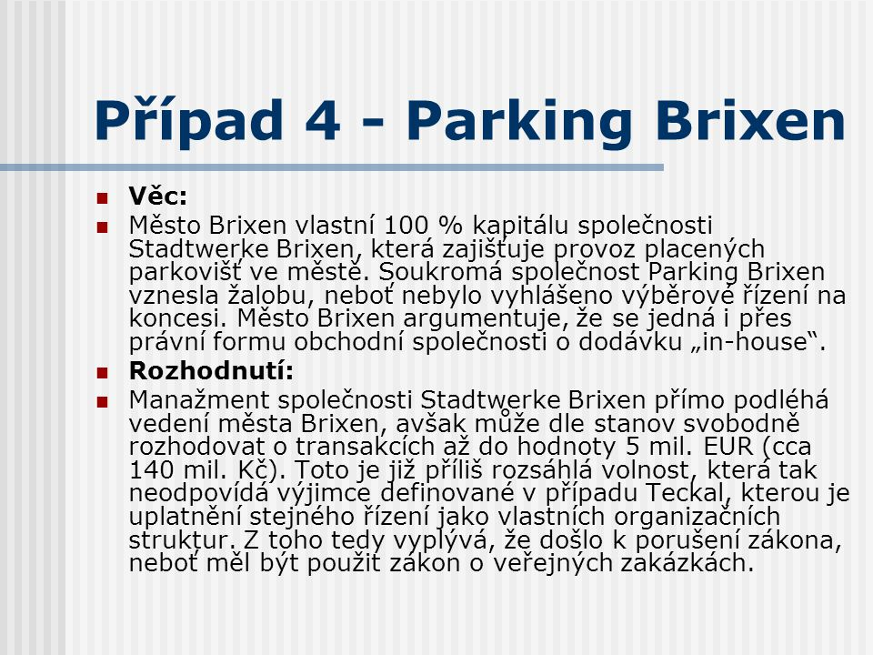 Případ 4 - Parking Brixen