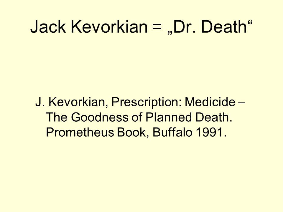 """Jack Kevorkian = """"Dr. Death"""
