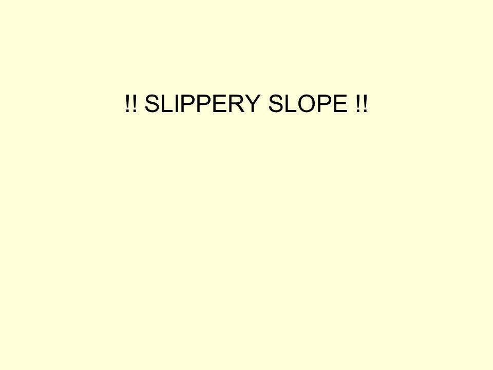 !! SLIPPERY SLOPE !!