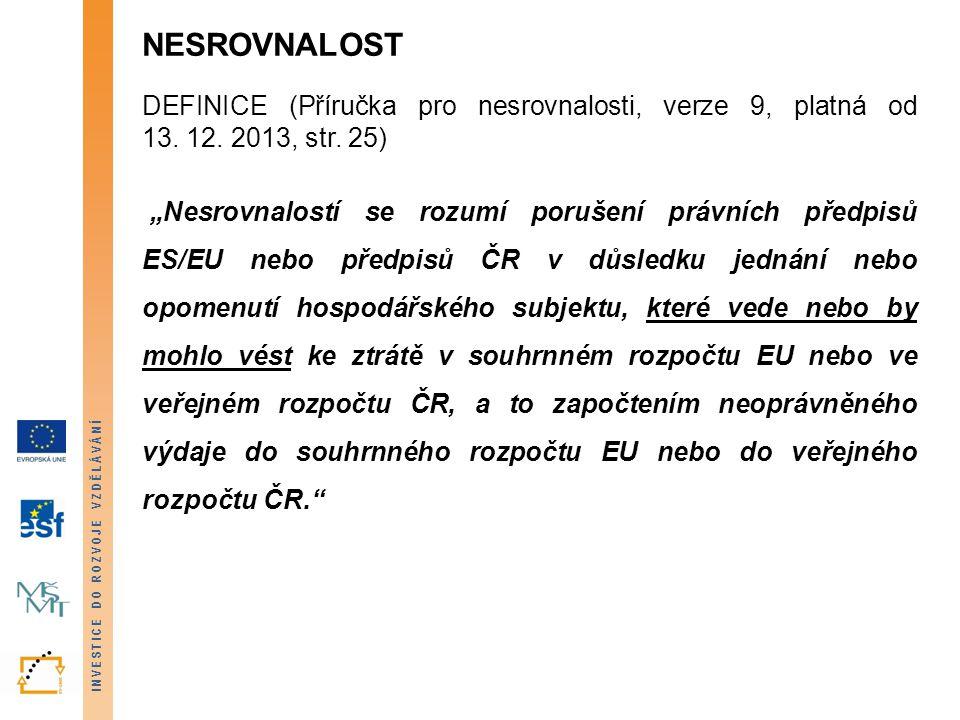 NESROVNALOST DEFINICE (Příručka pro nesrovnalosti, verze 9, platná od 13. 12. 2013, str. 25)