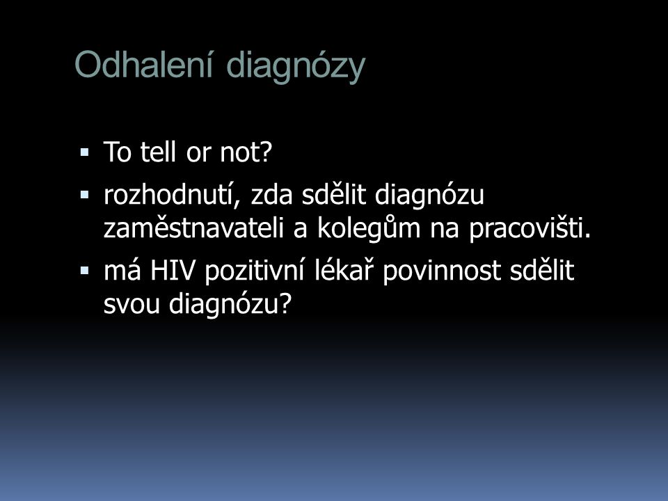Odhalení diagnózy To tell or not