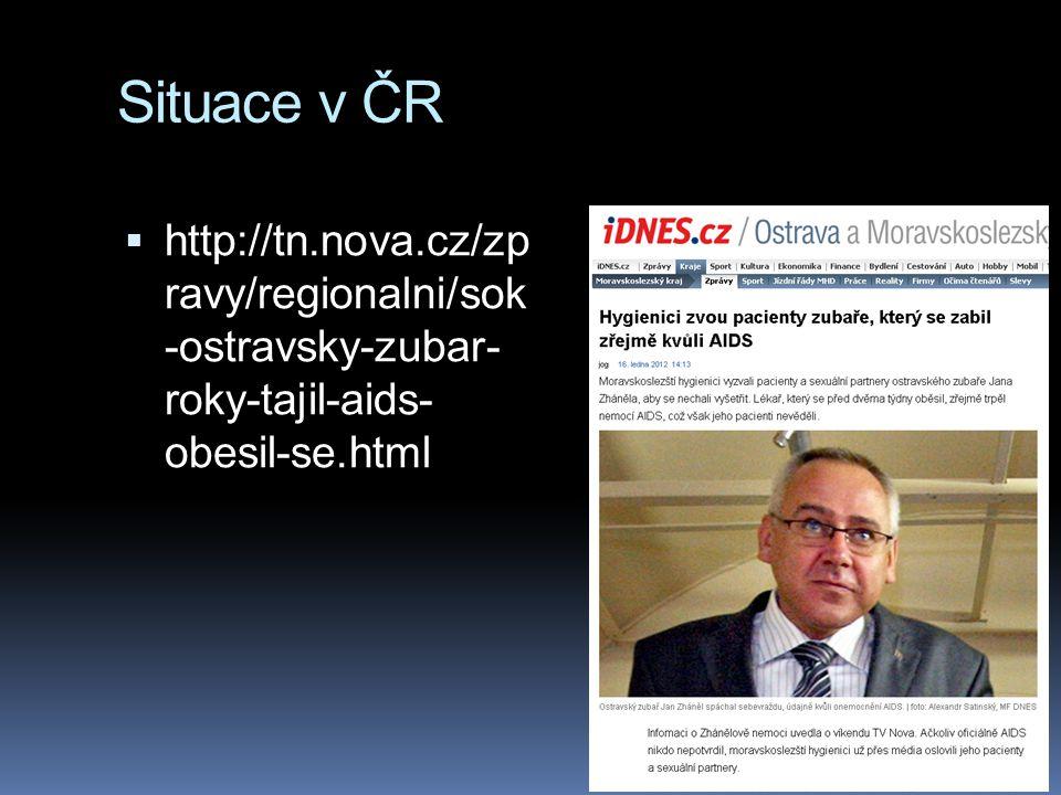 Situace v ČR http://tn.nova.cz/zp ravy/regionalni/sok -ostravsky-zubar- roky-tajil-aids- obesil-se.html.